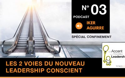 Episode n°3: Les deux voies du Leadership Conscient