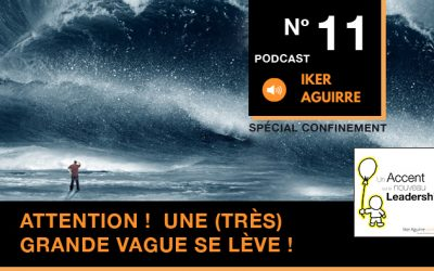 Episode 11 : Attention ! Une (très) grosse vague se lève !