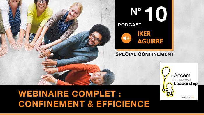 Episode nº10 : Webinaire intégral, Confinement et Dynamiques Efficientes