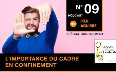 Episode n°9 : L'Importance du Cadre (en confinement… et ailleurs)