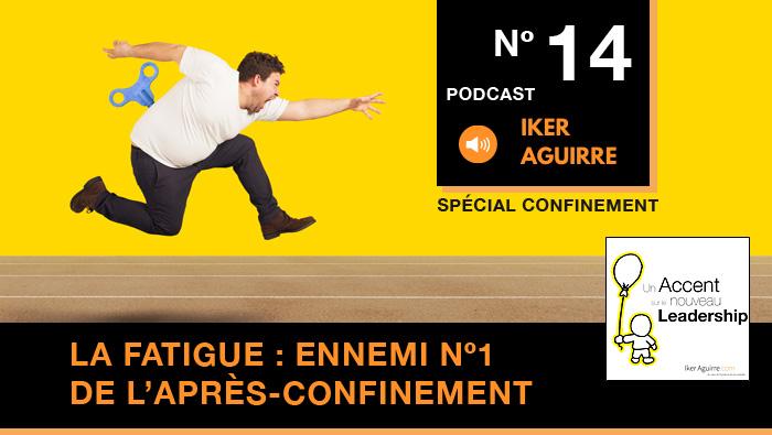 Episode 14 : La Fatigue, Ennemi nº1 de l'Après-Confinement