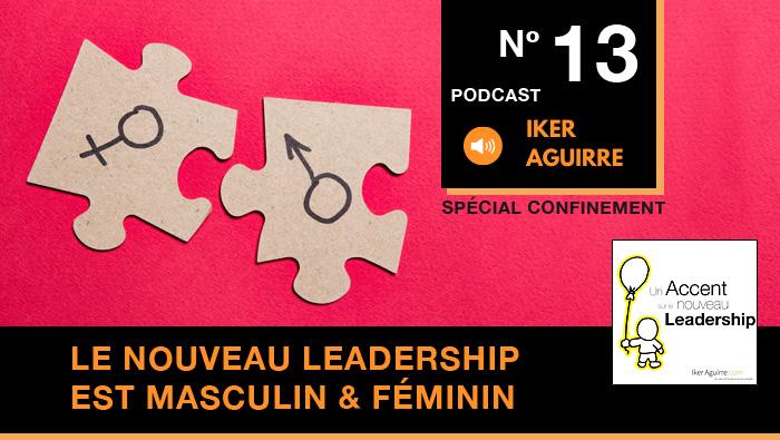 Episode 13 : Le Nouveau Leadership est Masculin et Féminin