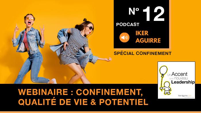 Episode 12 : Webinaire du 23 Avril 2020, Confinement, Qualité de Vie et Potentiel