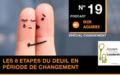 Episode 19 : Huit étapes du deuil en période de changement (d'après les travaux d'Elisabeth Kubler Ross)