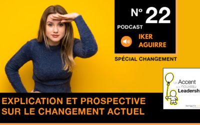 Episode 22 : Explication et Prospective sur le Changement de Paradigme Actuel