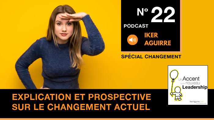 Podcast Episode 22 - Explication et prospective sur le changement de paradigme actuel