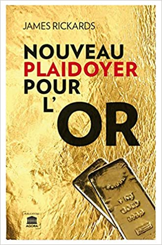 Livre : Nouveau Plaidoyer pour l'Or, de James Rickard