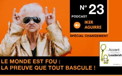 Episode 23 : Le Monde est Fou, la Preuve que Tout Bascule !