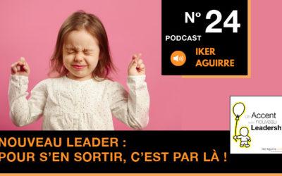 Episode n°24: Nouveau Leader, pour s'en sortir, c'est par là ! (1ère Partie)