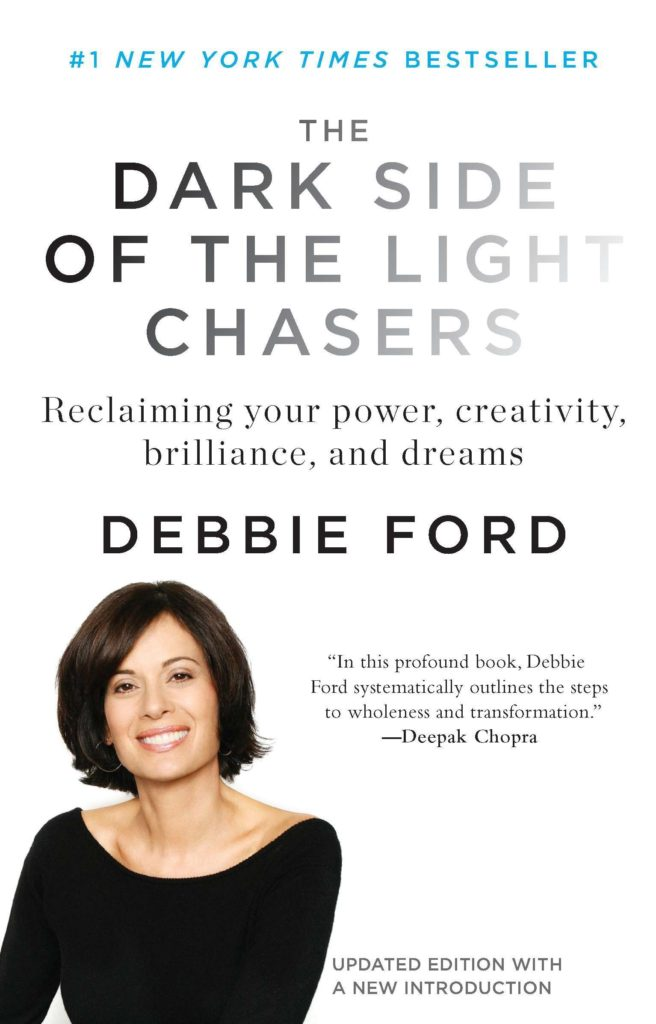 Debbie Ford, The Dark Side of Light Chasers, le livre