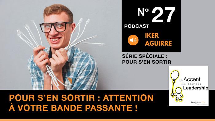 Episode n°27 : Pour vous en sortir, attention à la qualité de votre bande passante !