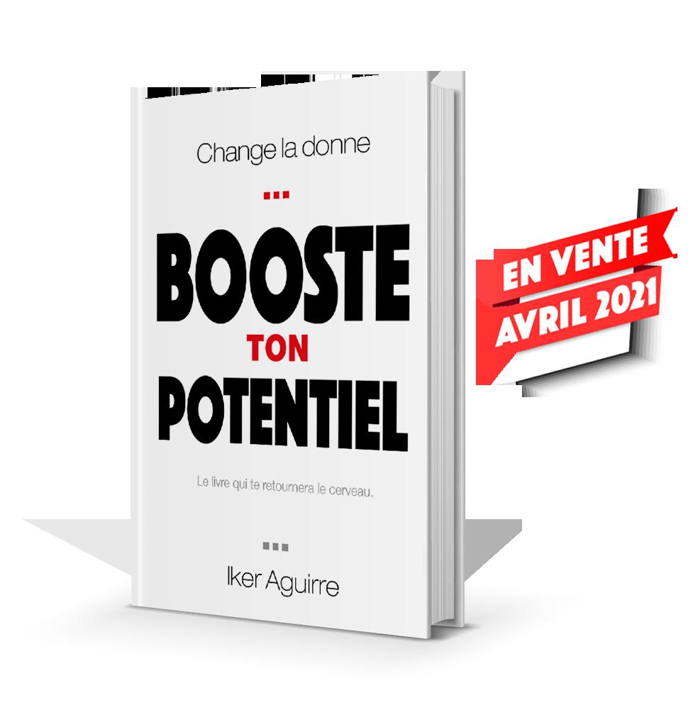 Livre Iker Aguirre - Booste ton Potentiel - Le livre qui te retournera le cerveau