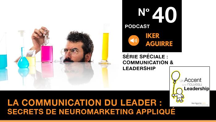 Podcast 40 : Communication et Secrets de Neuromarketing